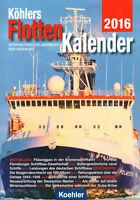 KÖHLERS FLOTTENKALENDER 2016 - Intern. Jahrbuch zur Seefahrt - Schiffe - B5453