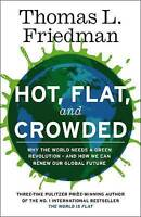 Hot, Flat and Crowded: Why the World Needs a Green Revolution - and How We Can R