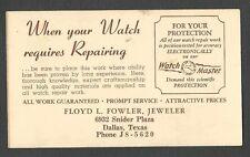 Ca1945 POSTAL CARD DALLAS TX FLOYD FOWLER WATCH REPAIR & JEWELER UNPOSTED