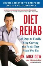 Diet Rehab : 28 Days to Finally Stop Craving the Foods That Make You Fat by Anto