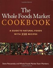 The Whole Foods Market Cookbook: A Guide to Natural Foods with 350 Recipes by St
