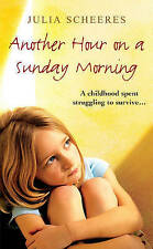 Another Hour on a Sunday Morning by Julia Scheeres (Paperback, 2006) New Book