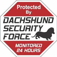 Yard Sign Security Force Dachshund Great Gift for Dog Lovers 11 x 11 Inches