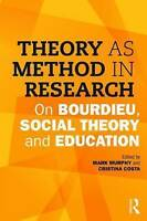 Theory as Method in Research. On Bourdieu, social theory and education (Paperbac