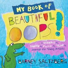 My Book of Beautiful Oops! : A Scribble It, Smear It, Fold It, Tear It Journal for Young Artists by Barney Saltzberg (2017, Hardcover)