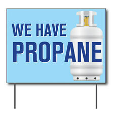 """We Have Propane Curbside Sign, 24""""w x 18""""h, Full Color Double Sided"""