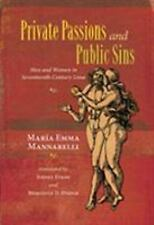 Dialogos: Private Passions and Public Sins : Men and Women in Seventeenth-Centur