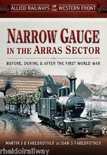 Narrow Gauge In The Arras Sector By Martin & Joan Farebrother World war one