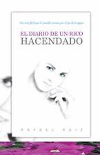 El Diario de un Rico Hacendado : Era M�s F�cil Que el Camello Entrara Por el...