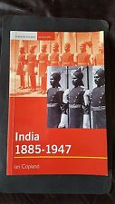 ACADEMIC HISTORY    INDIA  1885-1947 THE UNMAKING OF AN EMPIRE    by IAN COPLAND
