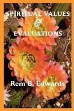 Spiritual Values and Evaluations by Rem Blanchard Edwards (2012, Paperback)