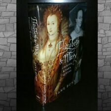 Elizabeth and Mary: Cousins, Rivals, Queens by Jane Dunn [Hardcover] - RARE Copy