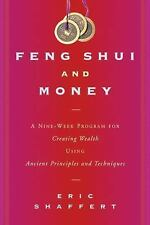 Feng Shui and Money : A Nine-Week Program for Creating Wealth Using Ancient...