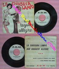 LP 45 7'' FRANCHINO DEL MARE Due ragazze allegre La chiusura lampo no cd mc dvd*