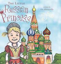 The Little Russian Princess by Liz Mazzarella (2014, Hardcover)