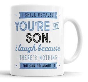 I Smile Because You're My Son Mug Sarcasm Sarcastic Funny, Humour, Joke Mugs