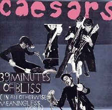 39 Minutes of Bliss (In an Otherwise Meaningless World) by Caesars (CD,...