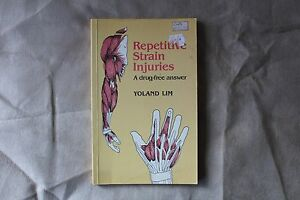 Repetitive Strain Injuries A drug-free answer - Yoland Lim
