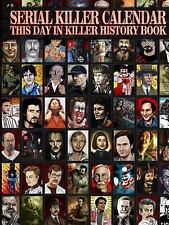 Serial Killer Calendar: This Day in Killer History (Paperback or Softback)