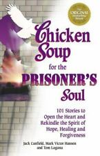Chicken Soup for the Prisoner's Soul: 101 Stories to Open the Heart and Rekindle