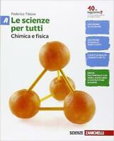 Le Scienze per tutti, chimica e fisica vol.A+B+C+D zanichelli cod:9788808337559