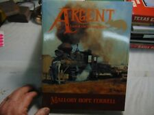 ARGENT LUMBER RAILROAD LAST OF THE SWAMP RATS RR HISTORY 1st ED. MALLORY FERRELL