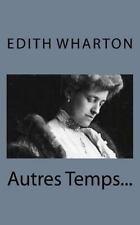 Autres Temps... by Edith Wharton (2014, Paperback)