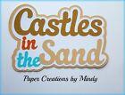 Craftecafe Mindy Sand castles beach summer title premade paper piecing scrapbook