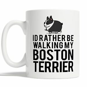 Id Rather Be Walking My Boston Terrier Mug Coffee Cup Gift Idea Dog Owner Funny