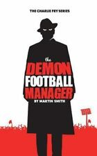 Demon Football Manager : (Books for Kids: Football Story for Boys 7-12): By S...