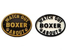 Watch Out Boxer About - 3D Printed Dog Plaque - House Door Gate Garden Sign
