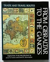 From Gibraltar to the Ganges Trade and Travel Routes Series by Irene M. Franck