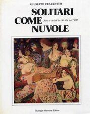Solitari come nuvole. Arte e artisti in Sicilia nel '900.