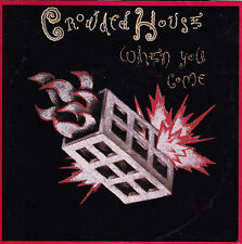 CROWDED HOUSE When You Come / Better Be Home Soon 45