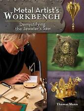 Metal Artist's Workbench: Demystifying the Jeweler's Saw by Thomas Mann...