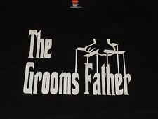 WEDDING PARTY SHIRT THE GROOMS FATHER THE GODFATHER SHIRT MENS LARGE BLACK