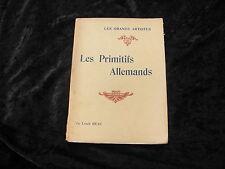 LES PRIMITIFS ALLEMANDS par Louis REAU - LES GRANDS ARTISTES - Lib. Renouard