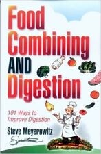 Food Combining and Digestion by Steve Meyerowitz ~Brand New- Paperback