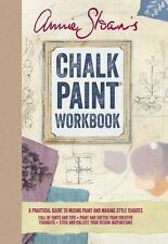 Annie Sloan's Chalk Paint Workbook: A practical guide to mixing paint and making