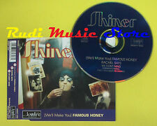 CD Singolo SHINER We'll make you famous honey 1996 LOWLIFE no lp mc dvd (S13)