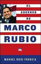 El Ascenso de Marco Rubio by Manuel Roig-Franzia (2012, Paperback)