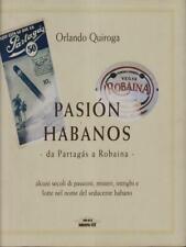 PASION HABANOS. DA PARTAGAS A ROBAINA  QUIROGA ORLANDO