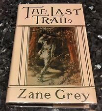 ZANE GREY, THE LAST TRAIL, FIRST EDITION, 2ND PRINT, GOOD 1909  FRONTIER WEST
