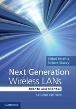 Next Generation Wireless LANs : 802. 11n and 802. 11ac by Eldad Perahia and...