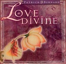 Love Divine by Patrick Bernard (Bernhardt)