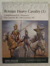 Elite 225: Roman Heavy Cavalry (1) : Cataphractarii and Clibanarii, 1st Century
