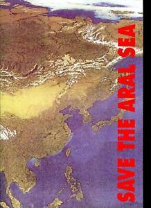 Tadschikistan, Turkmenistan, Usbekistan u.a. Save the Aral Sea 1996 **
