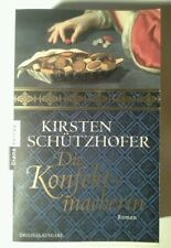 Die Konfektmacherin: Roman Kirsten Schützhofer