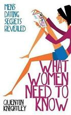 What Women Need to Know: Men's Dating Secrets Revealed by Quentin Knightley
