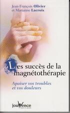 OLIVIER Jean-François - LACROIX Marianne  LES SUCCES DE LA MAGNETOTHERAPIE......
